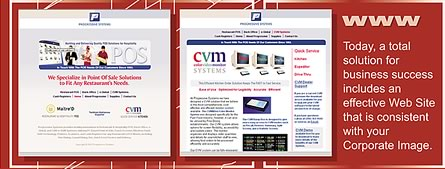 Effective Web Site design that is consistent with your Corporate Image.